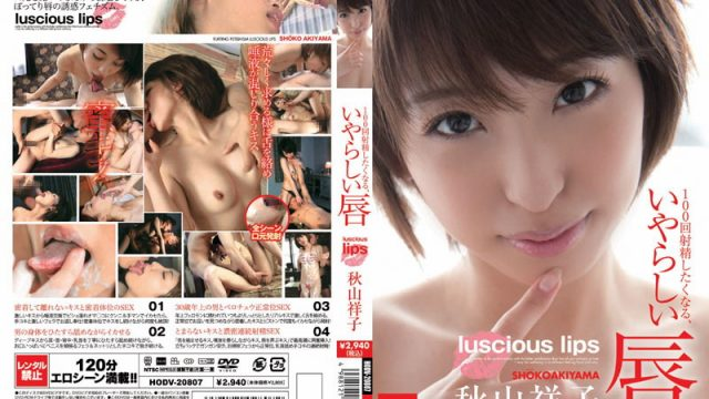HODV-20807 javmovie These Dirty Lips Are Ready for 100 Ejaculations ( Shoko Akiyama )