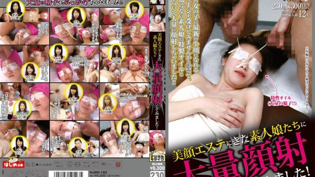 HJMO-182 porn xxx Blowing Huge Loads on the Faces of Amateur Girls Who Came to the Beautiful Face Massage Parlor