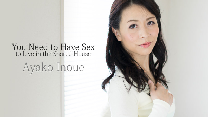 HEYZO-1413 jav xxx You Need to Have Sex to Live in the Shared House – Ayako Inoue