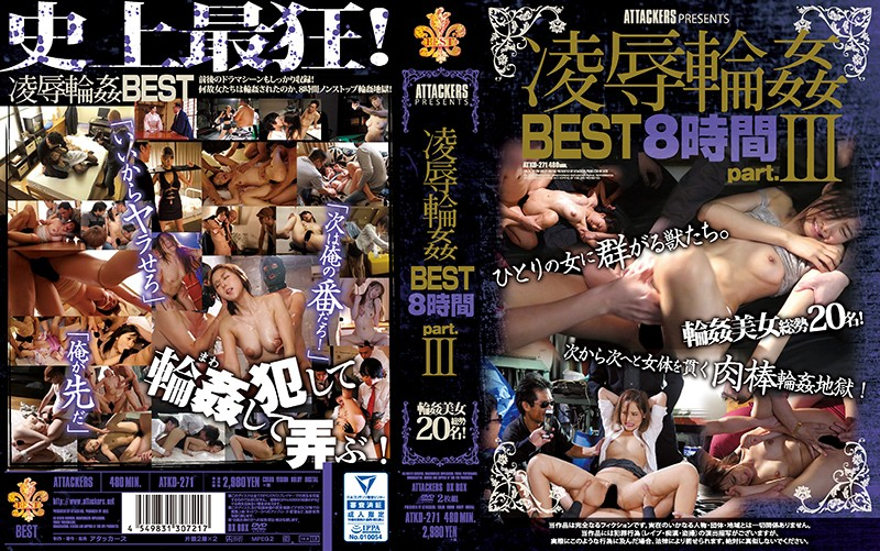 ATKD-271 javporn ATTACKERS PRESENTS Torture & Rape Gang Bangs 8 HOUR BEST SELECTION Part III