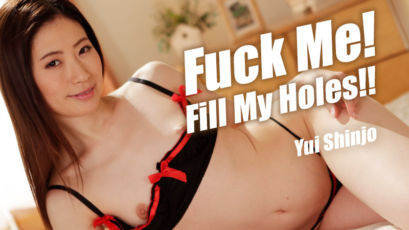 HEYZO-1885 watch jav Fuck Me! Fill My Holes!! – Yui Shinjo