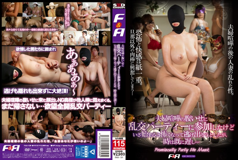 FAA-139 hd asian porn This Housewife Decided To Go To An Orgy After Getting Into A Fight With Her Husband, But When She