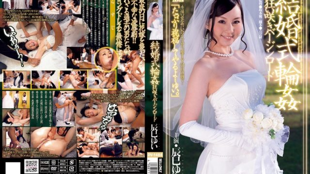 DV-1484 free jav Gang Bang at a Wedding Ceremony. Flowering Down the Aisle is Yui Tatsumi