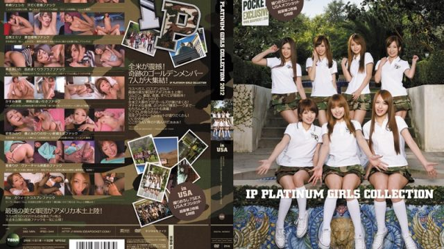 IPSD-044 jav sex IP PLATINUM GIRLS COLLECTION 2012