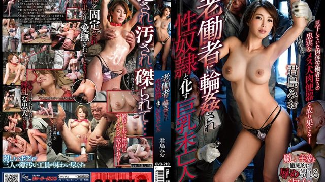 GVG-713 hpjav Mio Kimishima A Big Tits Widow Was Gang Bang Fucked By A Bunch Of Elderly Laborers And Turned Into Their Sex Slave