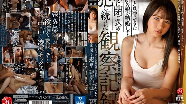 JUL-203 jav tube Ichika Matsumoto The Girl Next Door That I Always Looked After Got Married… Watching Her Ravaged Over And Over
