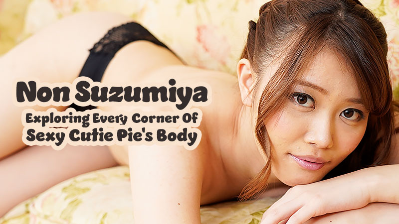 HEYZO-2285 japanese adult video Exploring Every Corner Of Sexy Cutie Pie's Body – Non Suzumiya