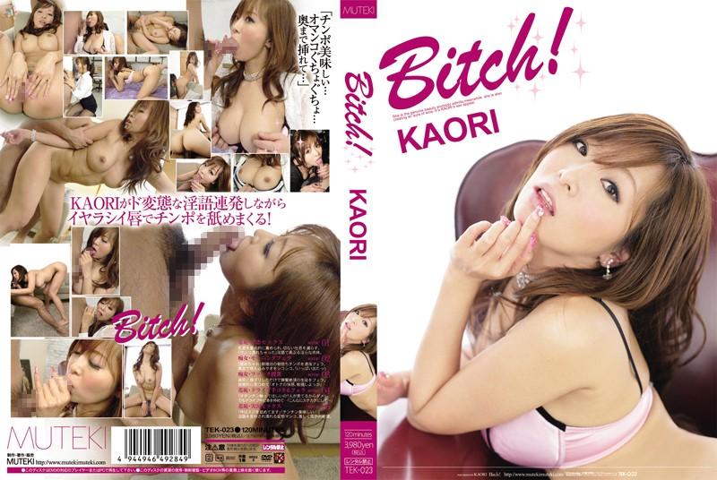 TEK-023 watch jav Bitch! KAORI